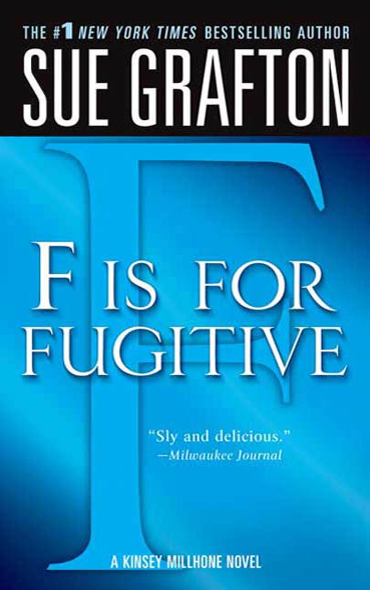 """F"" is for Fugitive By: Sue Grafton"
