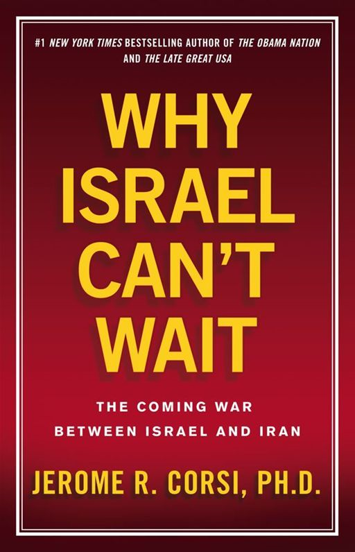 Why Israel Can't Wait By: Jerome R Corsi