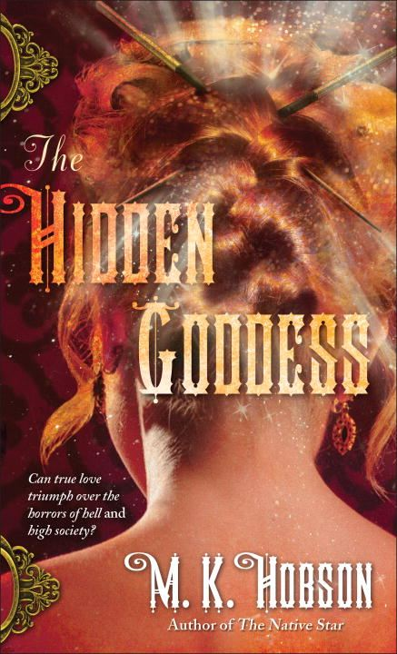 The Hidden Goddess By: M. K. Hobson