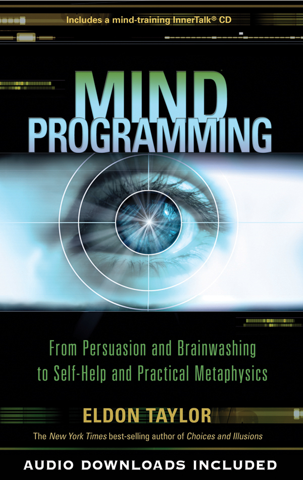 Mind Programming By: Eldon Taylor