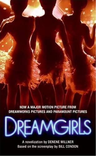 Dreamgirls By: Denene Millner