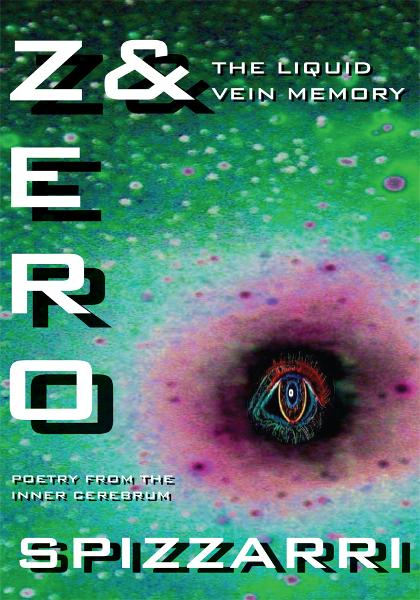ZERO & THE LIQUID VEIN MEMORY