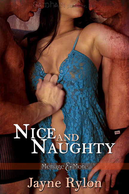 Nice and Naughty By: Jayne Rylon