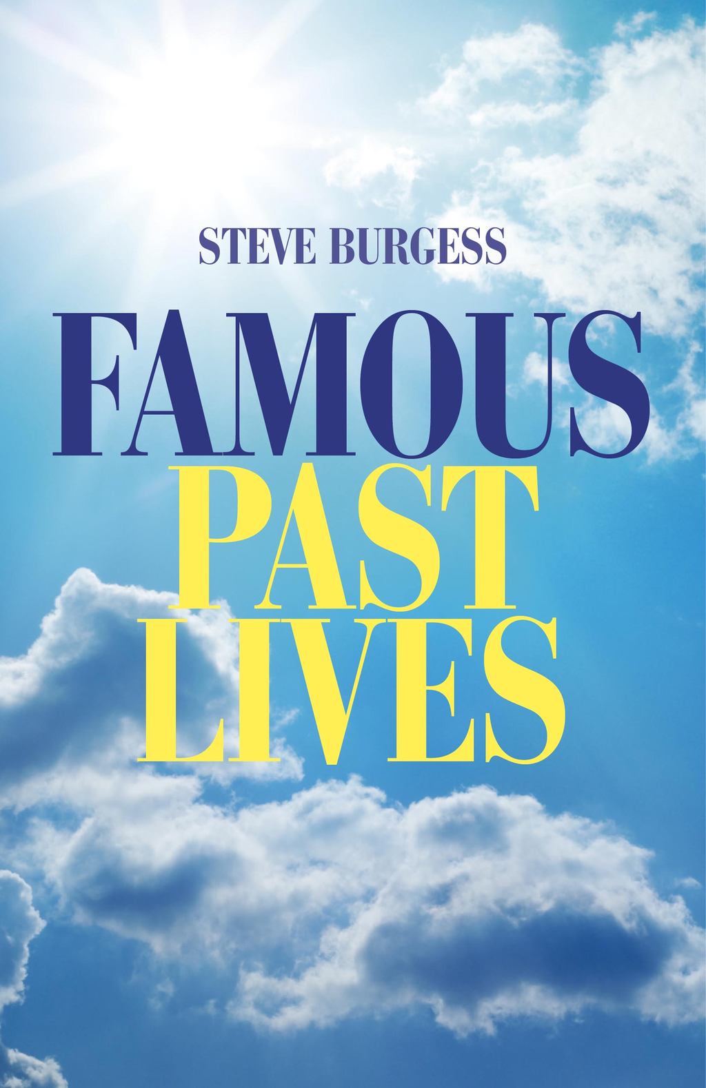 Famous Past Lives By: Steve Burgess