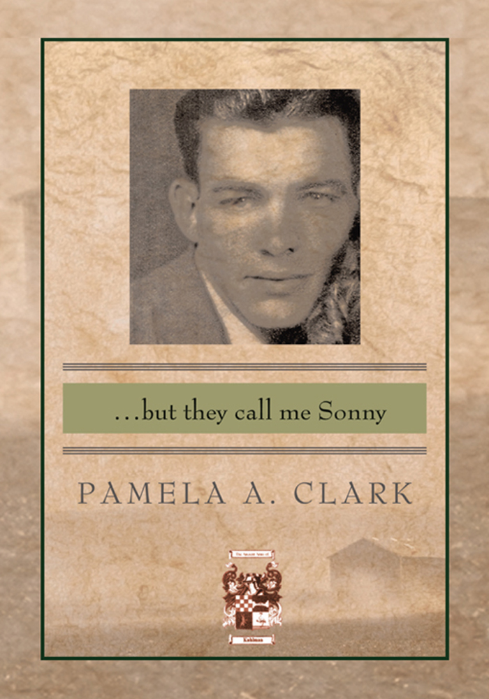 …but they call me Sonny By: Pamela A. Clark