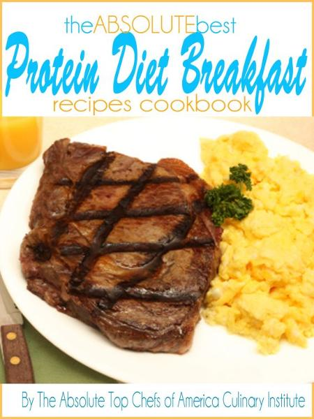 The Absolute Best Protein Diet Breakfast Recipes Cookbook