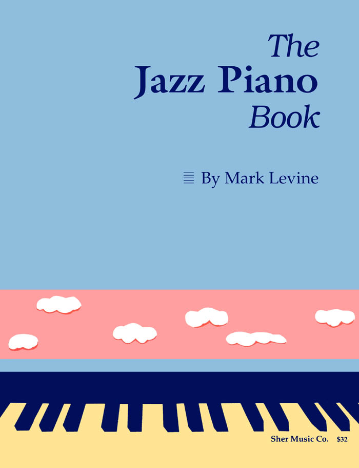 The Jazz Piano Book By: Mark Levine,SHER Music