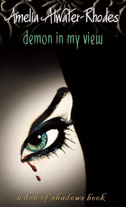 Demon in My View By: Amelia Atwater-Rhodes