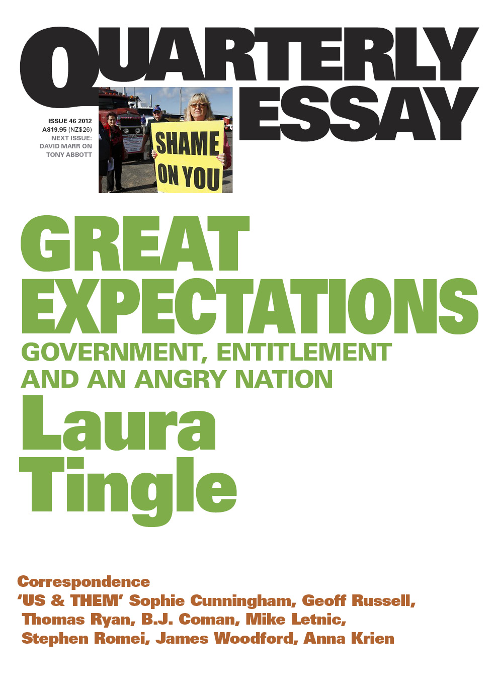 Quarterly Essay 46 Great Expectations: Government, Entitlement and an Angry Nation By: Laura Tingle