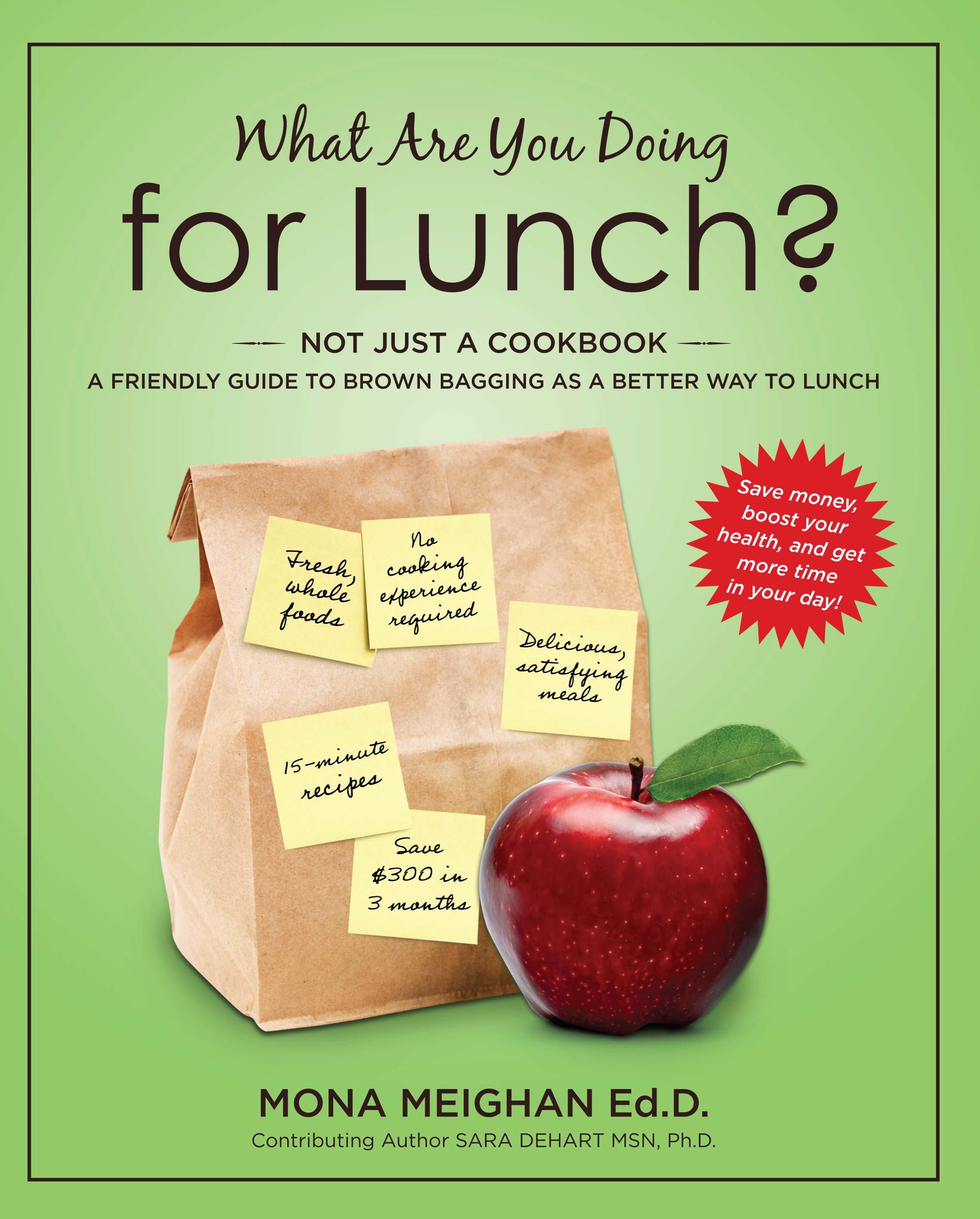 What Are You Doing for Lunch: A Friendly Guide To Brown Bagging As A Better Way To Lunch