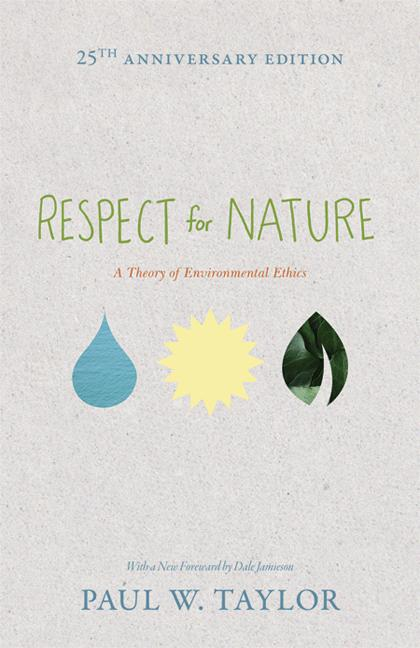 Respect for Nature By: Paul W. Taylor