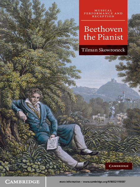 Beethoven the Pianist By: Tilman Skowroneck