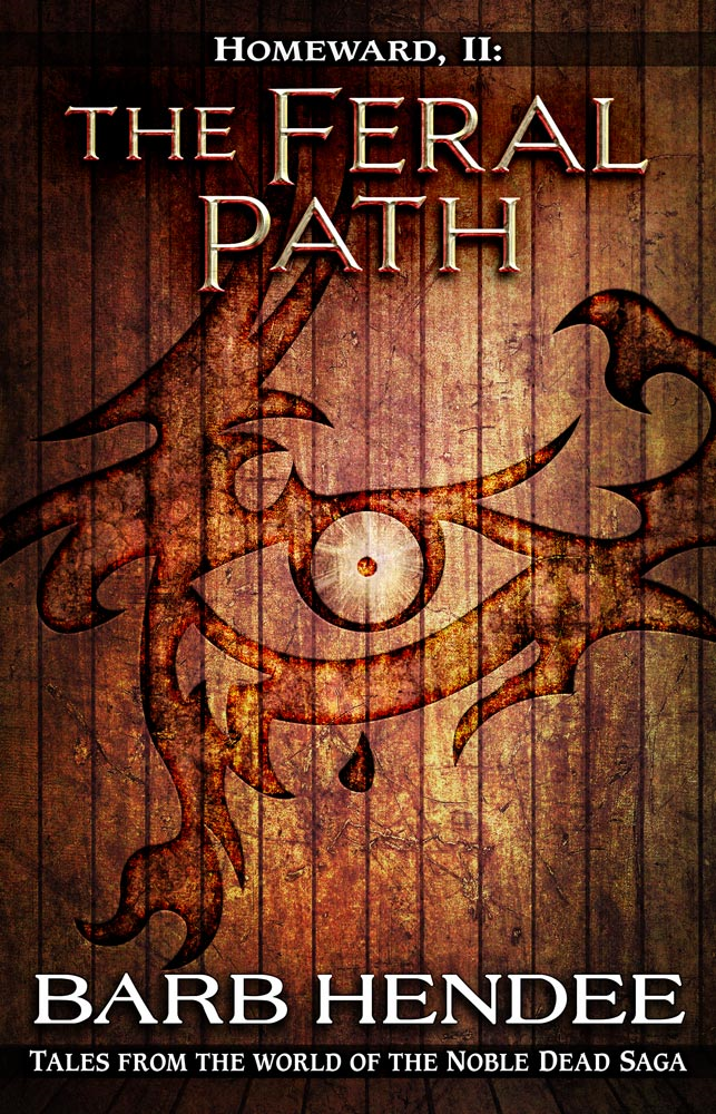 The Feral Path By: Barb Hendee