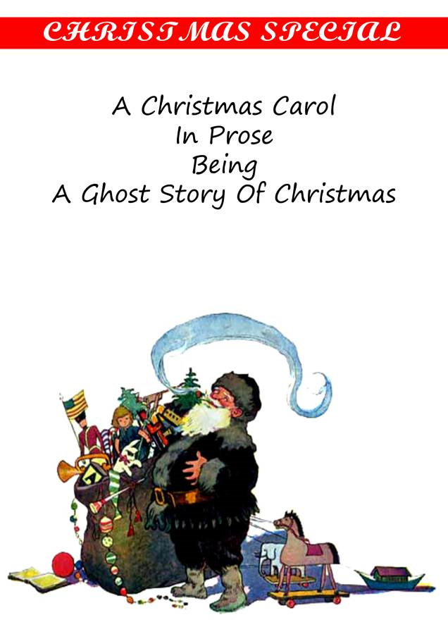 A Christmas carol, in prose; being a ghost story of Christmas By: Charles Dickens