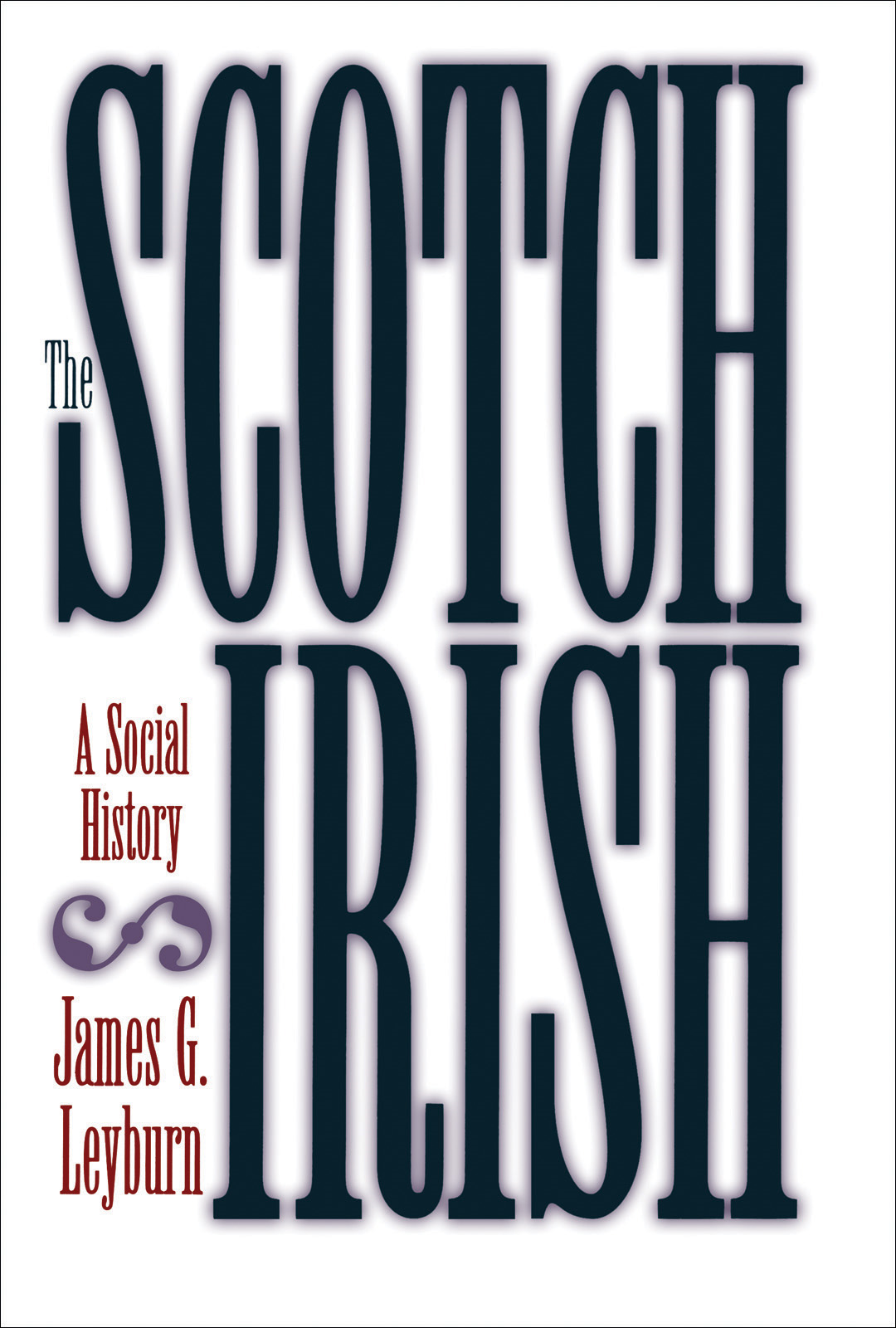The Scotch-Irish By: James G. Leyburn