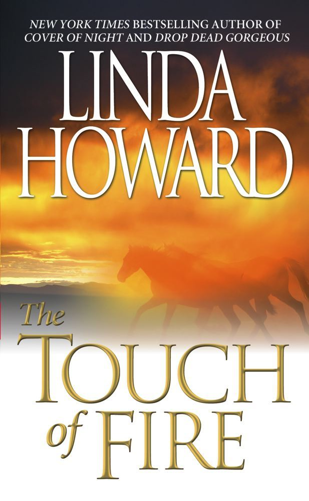 The Touch Of Fire By: Linda Howard
