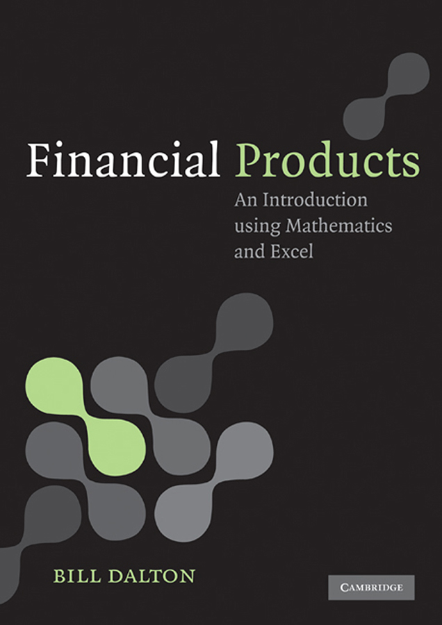 Financial Products An Introduction Using Mathematics and Excel