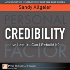 Credibility: I've Lost It-Can I Rebuild It?
