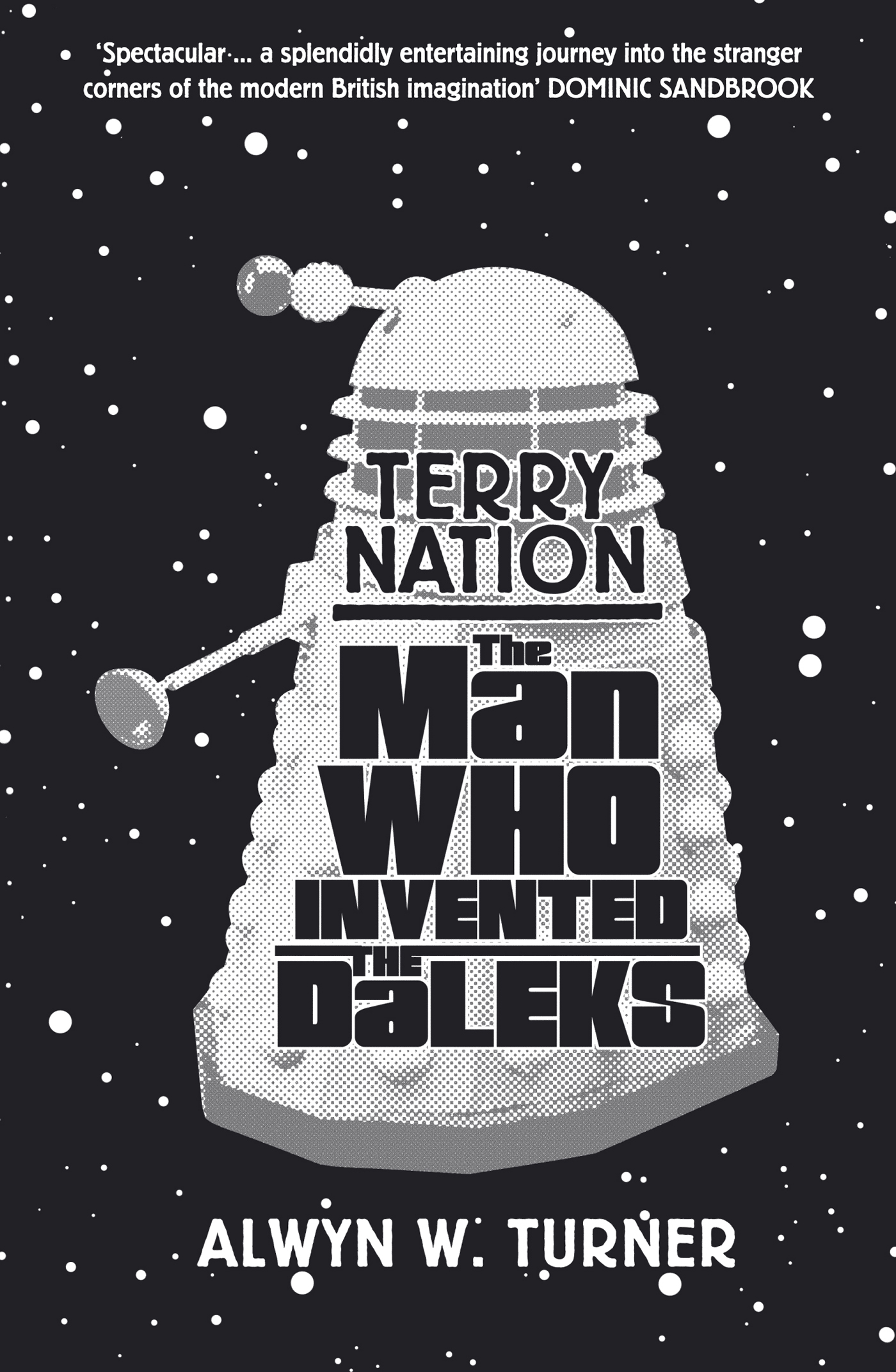 BOOK REVIEW: TERRY NATION: THE MAN WHO INVENTED THE DALEKS