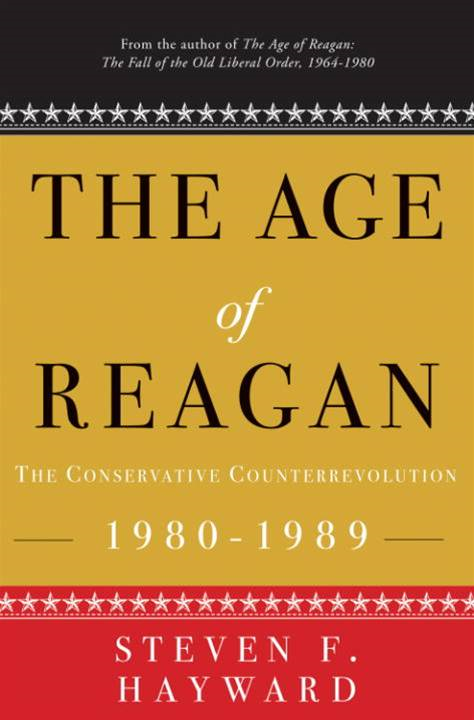 The Age of Reagan: The Conservative Counterrevolution By: Steven F. Hayward