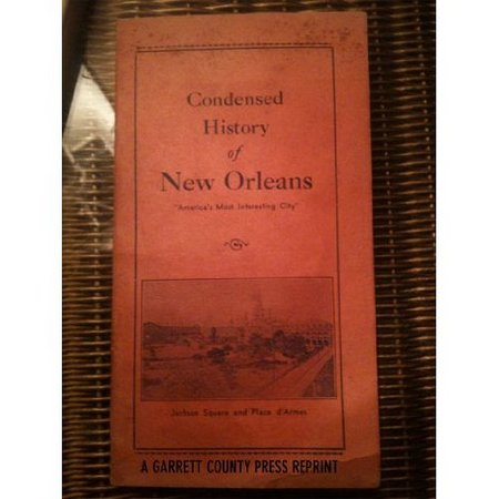 Condensed History of New Orleans By: R. C. Duncan
