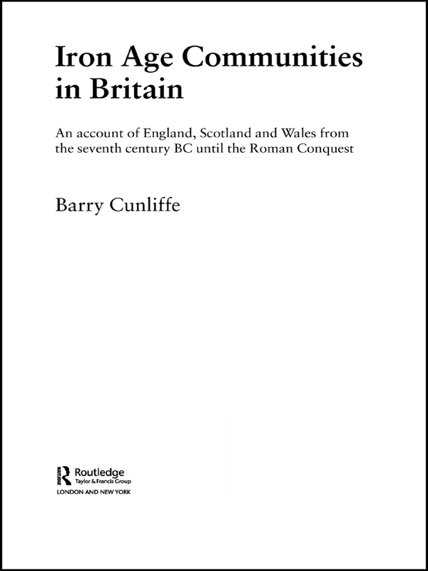 Iron Age Communities in Britain An Account of England,  Scotland and Wales from the Seventh Century BC until the Roman Conquest