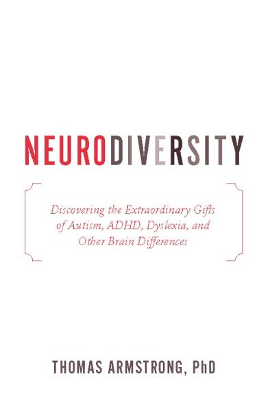 Neurodiversity By: Ph.D. Thomas Armstrong, PhD