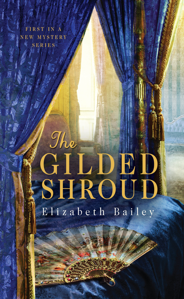 The Gilded Shroud By: Elizabeth Bailey