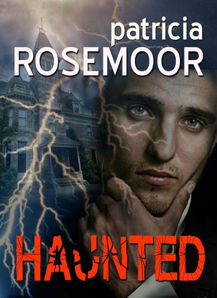 Haunted By: Patricia Rosemoor