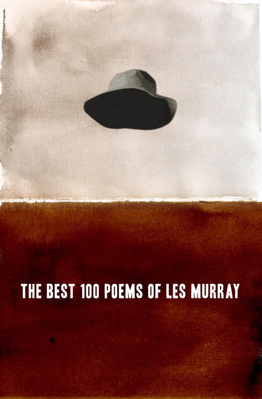 The Best 100 Poems of Les Murray By: Les Murray