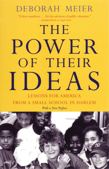 The Power of Their Ideas By: Deborah Meier