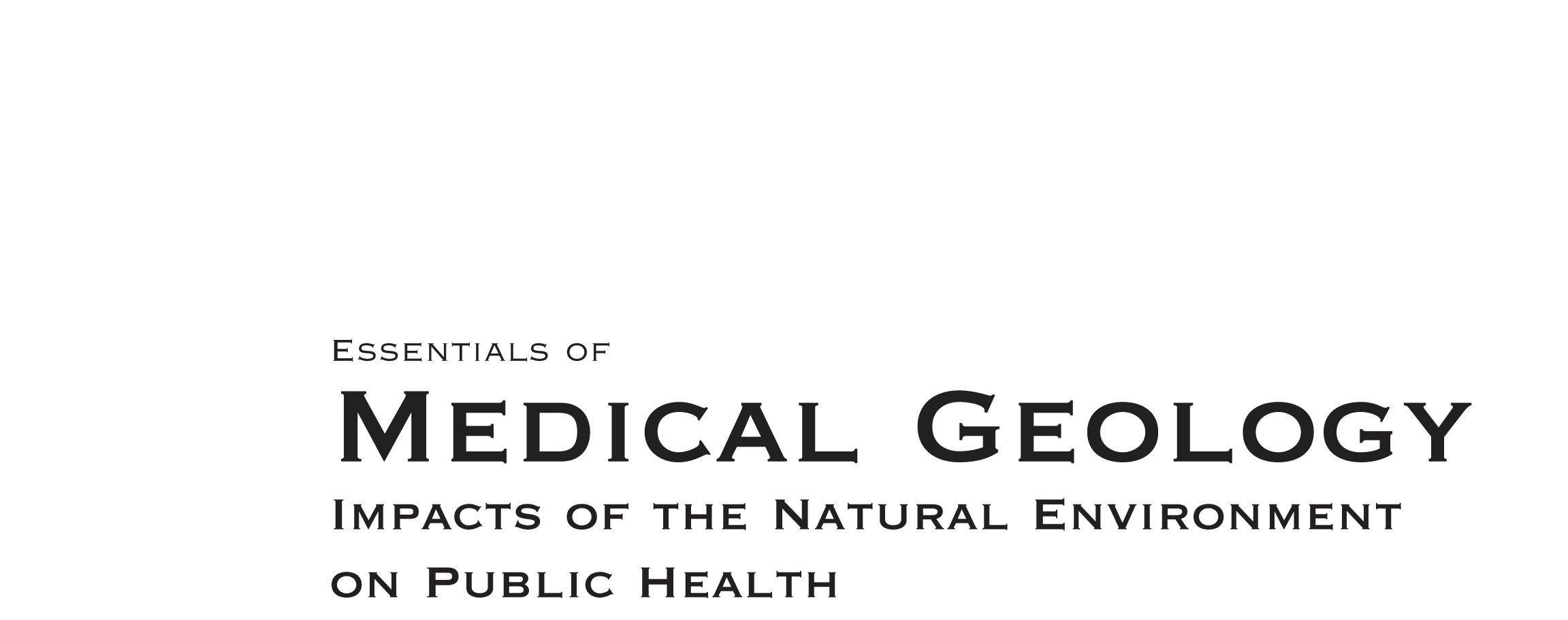 Essentials of Medical Geology: Impacts of the Natural Environment on Public Health By: Selinus, Olle