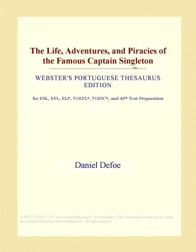 Inc. ICON Group International - The Life, Adventures, and Piracies of the Famous Captain Singleton (Webster's Portuguese Thesaurus Edition)