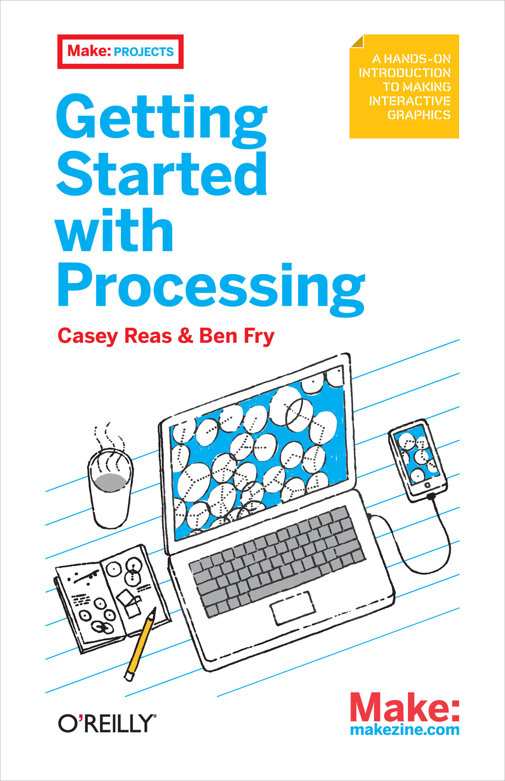 Getting Started with Processing By: Ben Fry,Casey Reas
