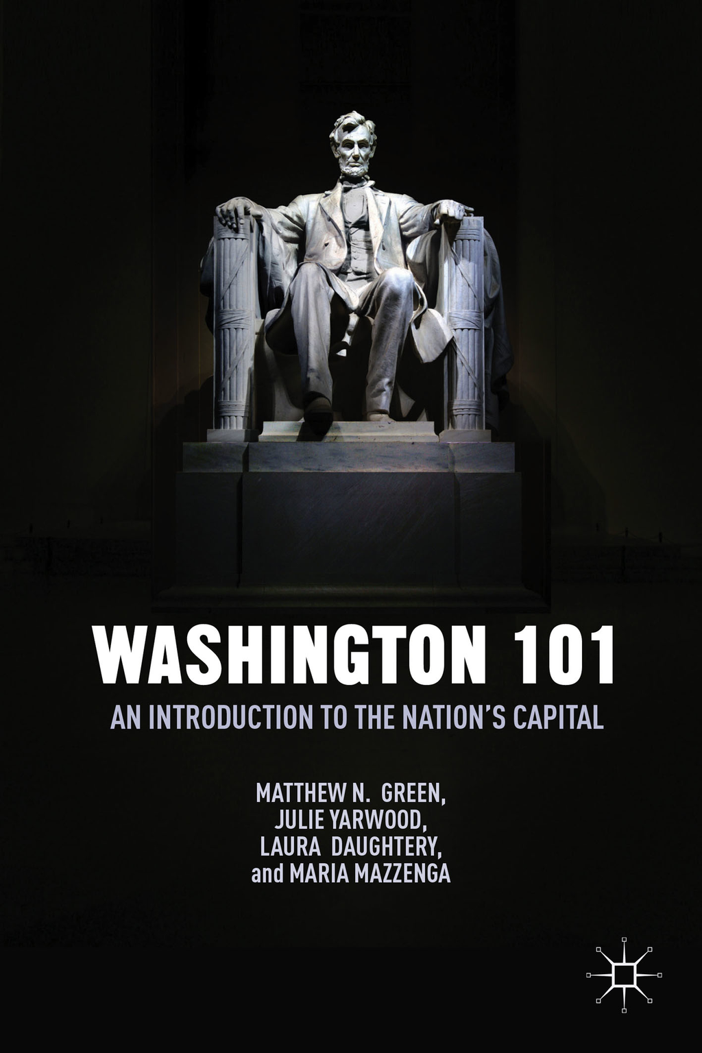 Washington 101 An Introduction to the Nation's Capital