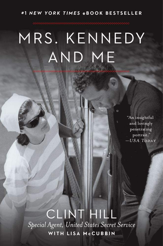 Mrs. Kennedy and Me By: Clint Hill,Lisa McCubbin