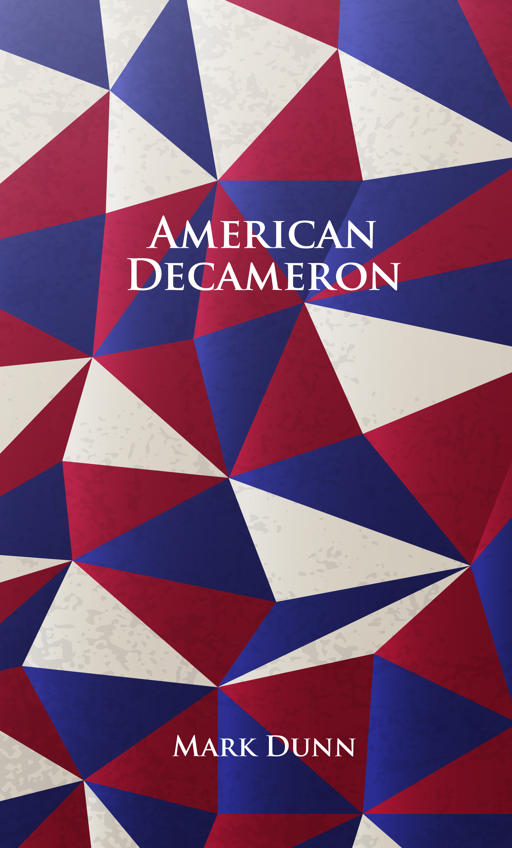 American Decameron By: Mark Dunn
