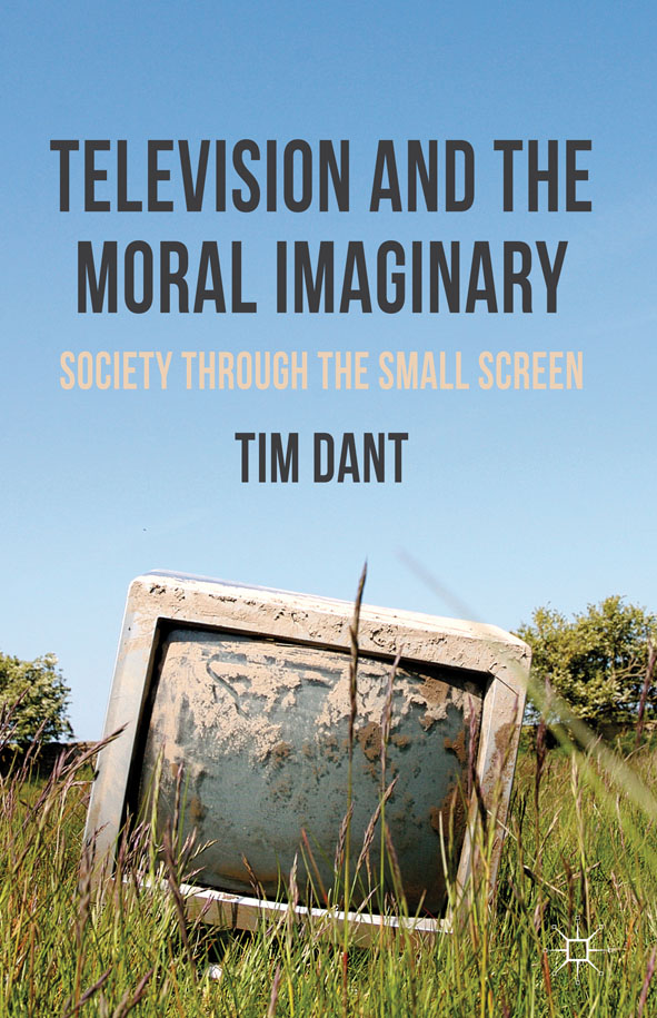 Television and the Moral Imaginary Society through the Small Screen