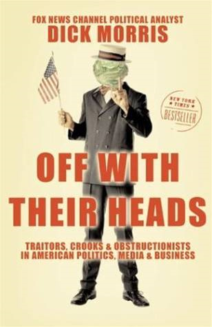 Off with Their Heads By: Dick Morris