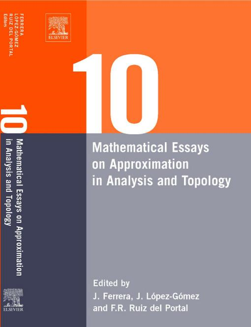 Ten Mathematical Essays on Approximation in Analysis and Topology: Ten Mathematical Essays