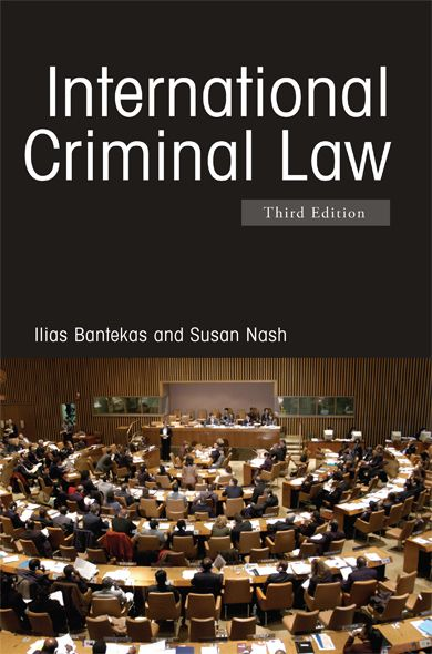 International Criminal Law By: Ilias Bantekas,Susan Nash