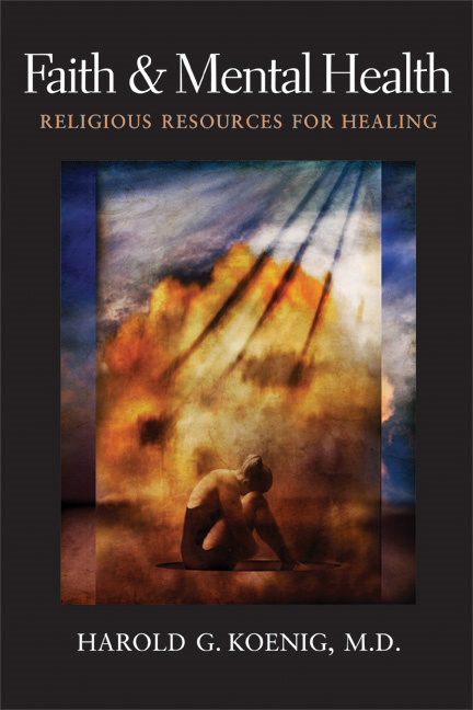 Faith and Mental Health: Religious Resources for Healing By: Koenig, Harold G