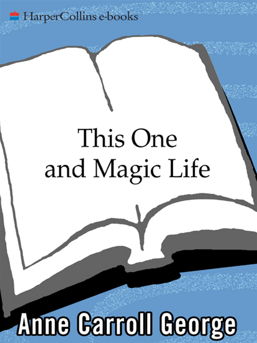 This One and Magic Life By: Anne C. George