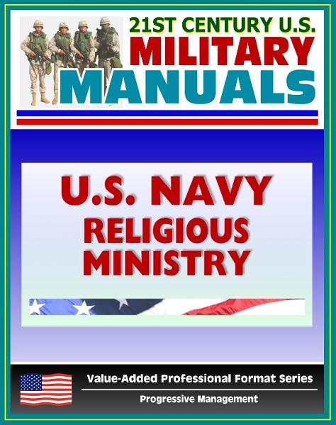 21st Century U.S. Military Manuals: U.S. Marine Corps (USMC) Religious Ministry in the U.S. Navy, Navy Warfare Publication (NWP) 1-05