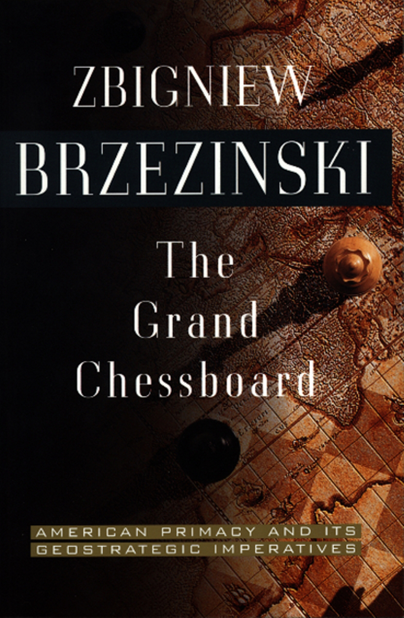 The Grand Chessboard By: Zbigniew Brzezinski