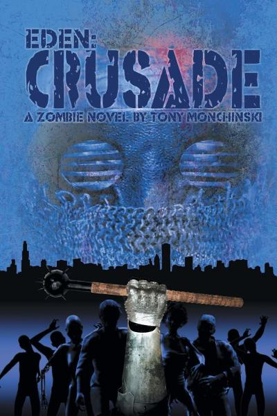 Crusade (Eden Book 2) By: Tony Monchinski