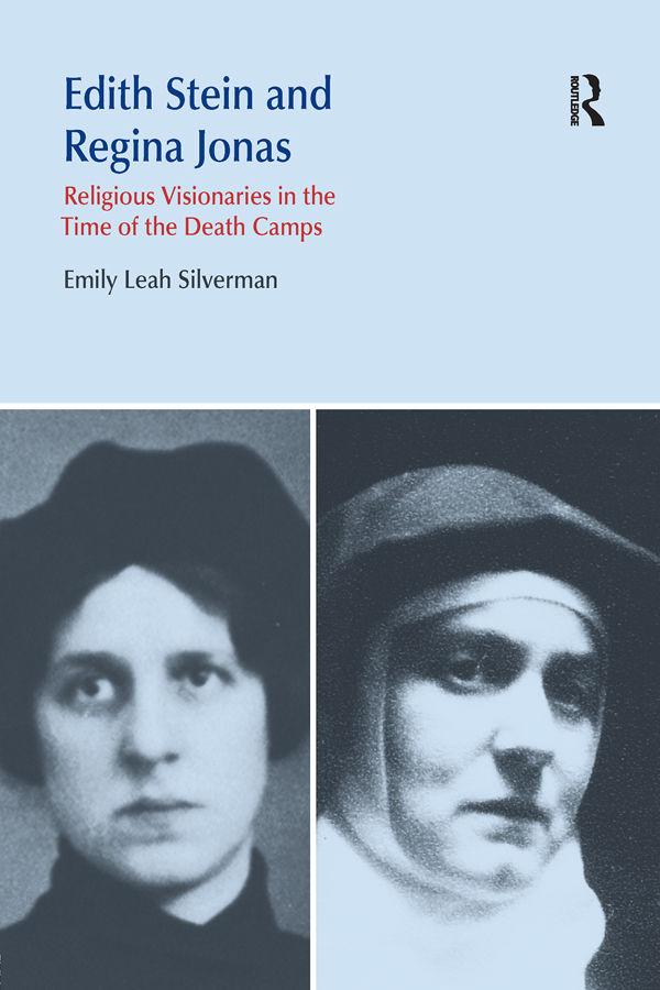 Edith Stein and Regina Jonas Religious Visionaries in the Time of the Death Camps