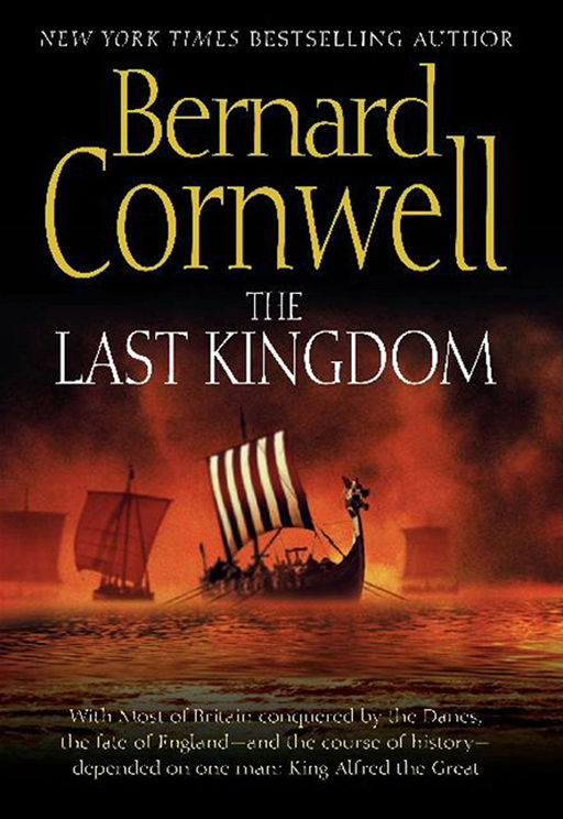 The Last Kingdom By: Bernard Cornwell