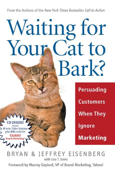 Waiting for Your Cat to Bark? By: Bryan Eisenberg