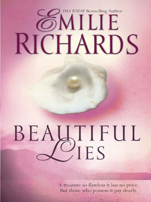 Beautiful Lies By: Emilie Richards